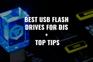 BEST USB FLASH DRIVES FOR DJS + TOP TIPS