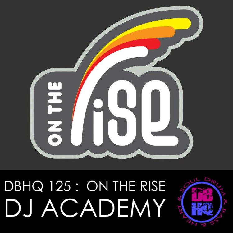 Drum & Bass HQ Podcast - On The Rise DJ Academy
