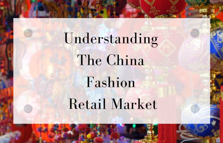 Understanding The China Fashion Retail Market | Onwards and Up