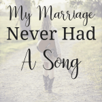 My Marriage Never Had A Song