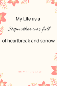My life as a stepmother was full of heartbreak and sorrow