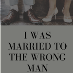 My marriage ended because I was married to the wrong man