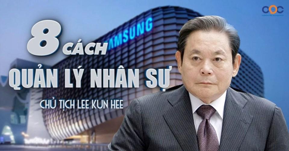 Bí quyết quản lý nhân sự hiệu quả của chủ tịch tập đoàn Samsung