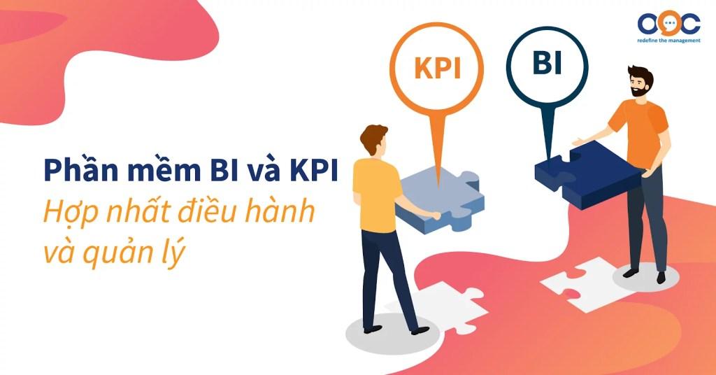 Phần mềm BI và KPI - Hợp nhất điều hành và quản lý doanh nghiệp