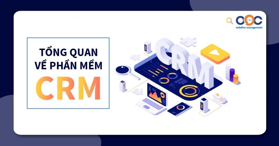 Những kiến thức tổng quan về phần mềm CRM