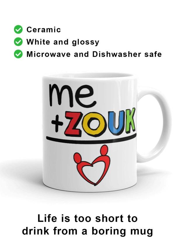"Zouk Coffee Mug decorated with a unique ""me+Zouk=Love"" design, by Ooh La La Zouk. Handle on Right."