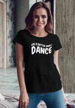 "Woman wearing Zouk T-shirt decorated with unique ""Life is better when I Dance"" design in black crew neck style"