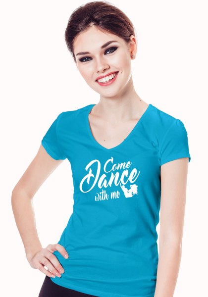 """Woman wearing Zouk T-shirt decorated with unique """"Come Dance with me"""" design in blue v-neck style"""