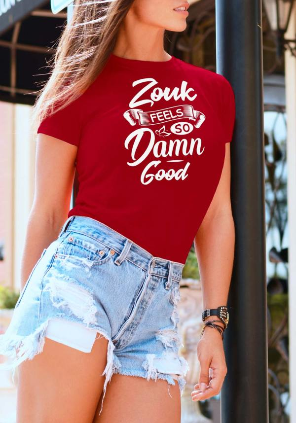 """Woman wearing Zouk T-shirt decorated with unique """"Zouk feels so damn good"""" design (red crew neck style)"""