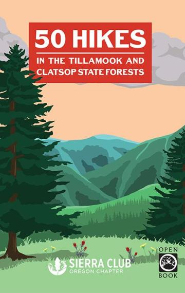 50 Hikes in the Tillamook and Clatsop State Forests