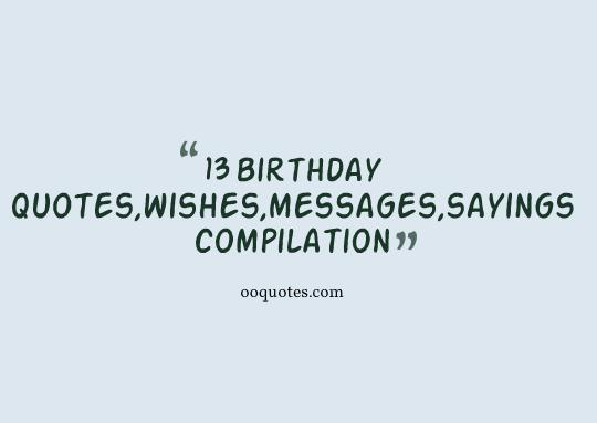 13 Year Old Birthday Quotes QuotesGram