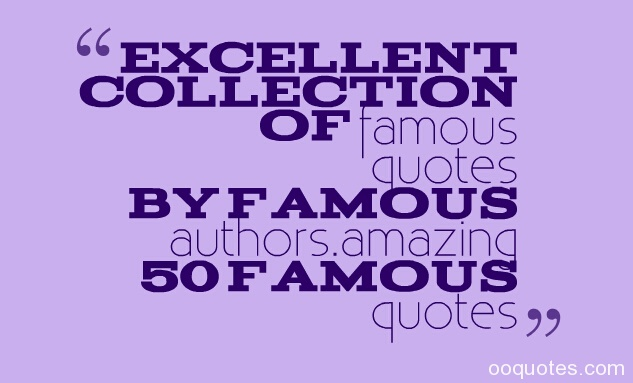 Excellent Collection Of Famous Quotes By Famous Authors