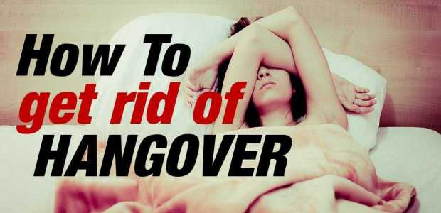 how to get rid of hangover - How to Get Rid of A Hangover