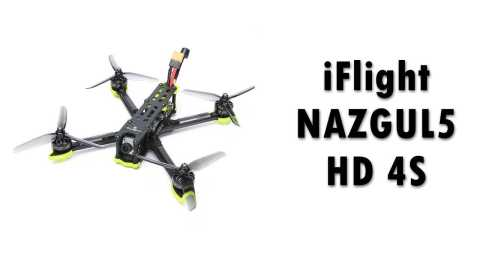 iFlight NAZGUL5 HD 4S - iFlight NAZGUL5 HD 4S FPV Racing Drone Banggood Coupon Promo Code