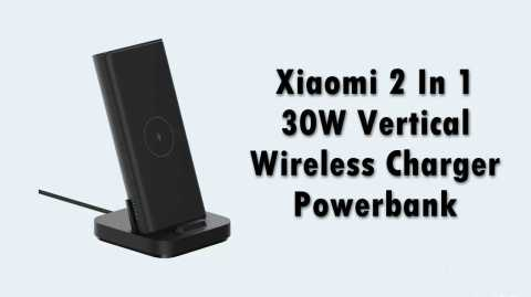 Xiaomi 2In1 30W Vertical Wireless Charger - Xiaomi 10000mAh Wireless Charger Power Bank 30W Banggood Coupon Promo Code