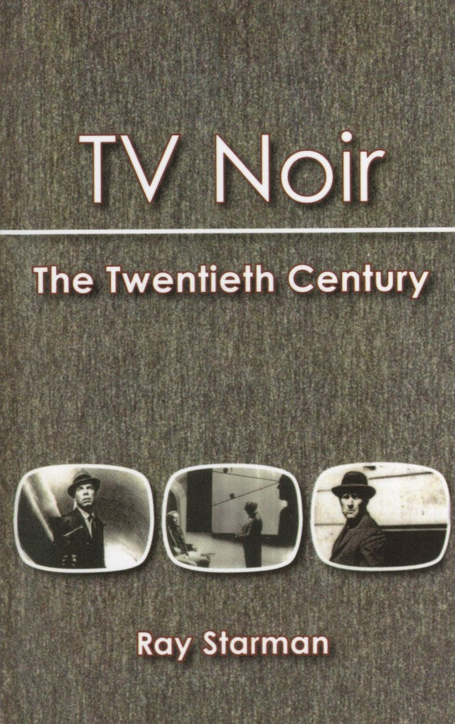 TV NOIR: THE TWENTIETH CENTURY BY RAY STARMAN: BOOK REVIEW