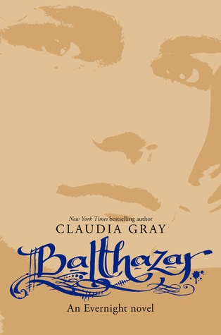 BALTHAZAR (EVERNIGHT, BOOK #5) BY CLAUDIA GRAY: BOOK REVIEW