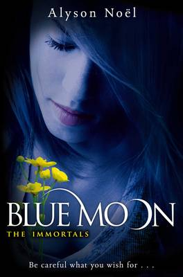 BLUE MOON (THE IMMORTALS, BOOK #2) BY ALYSON NOËL: BOOK REVIEW