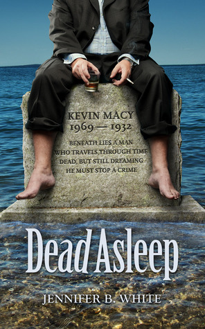 DEAD ASLEEP BY JENNIFER B. WHITE: BOOK REVIEW