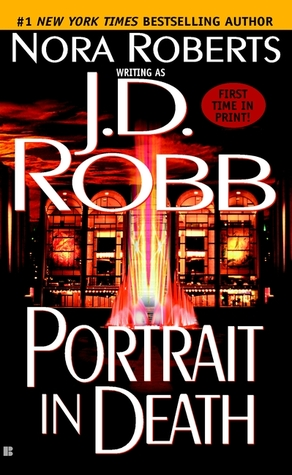 PORTRAIT IN DEATH (IN DEATH, BOOK #16) BY J.D. ROBB: BOOK REVIEW