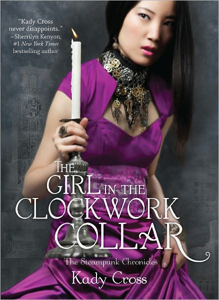 THE GIRL IN THE CLOCKWORK COLLAR (STEAMPUNK CHRONICLES, BOOK #2) BY KADY CROSS: BOOK REVIEW