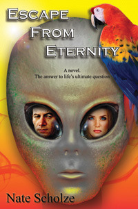 ESCAPE FROM ETERNITY BY NATE SCHOLZE: BOOK REVIEW