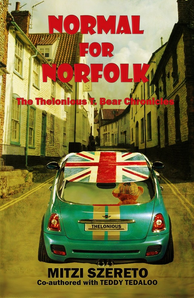 NORMAL FOR NORFOLK (THE THELONIOUS T. BEAR CHRONICLES, BOOK #1) BY MITZI SZERETO & TEDDY TEDALOO: BOOK REVIEW