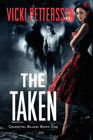 THE TAKEN (CELESTIAL BLUES, BOOK #1) BY VICKI PETTERSSON: BOOK REVIEW