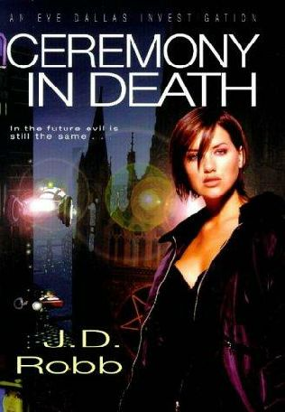CEREMONY IN DEATH (IN DEATH, BOOK #5) BY J.D. ROBB: BOOK REVIEW