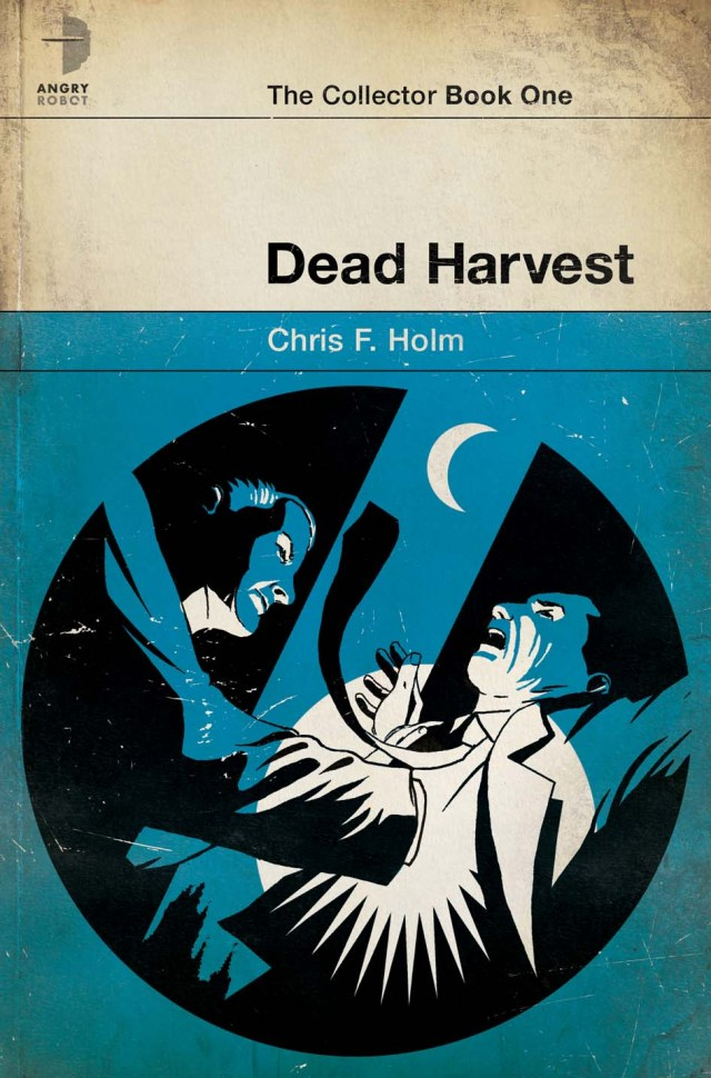 DEAD HARVEST (THE COLLECTOR SERIES, BOOK #1) BY CHRIS F. HOLM: BOOK REVIEW