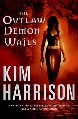THE OUTLAW DEMON WAILS (THE HOLLOWS, BOOK #6) BY KIM HARRISON: BOOK REVIEW