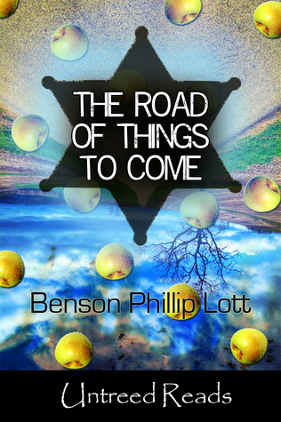 THE ROAD OF THINGS TO COME BY BENSON PHILLIP LOTT: BOOK REVIEW