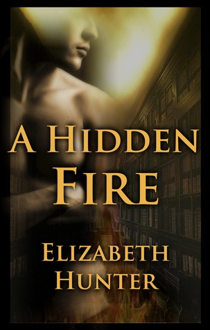A HIDDEN FIRE (ELEMENTAL MYSTERIES, BOOK #1) BY ELIZABETH HUNTER: BOOK REVIEW