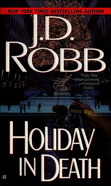 HOLIDAY IN DEATH (IN DEATH, BOOK #7) BY J.D. ROBB: BOOK REVIEW