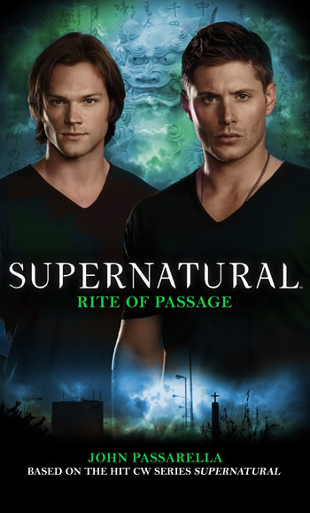 RITE OF PASSAGE (SUPERNATURAL, BOOK #10) BY JOHN PASSARELLA: BOOK REVIEW