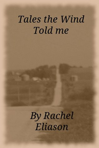 TALES THE WIND TOLD ME BY RACHEL ELIASON: BOOK REVIEW