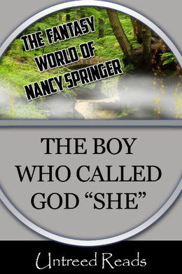 THE BOY WHO CALLED GOD 'SHE' BY NANCY SPRINGER: BOOK REVIEW