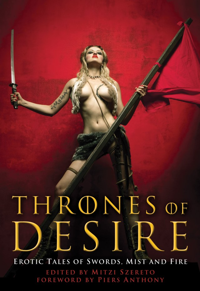 THRONES OF DESIRE: EROTIC TALES OF SWORDS, MIST, & FIRE: BY MITZI SZERETO, PIERS ANTHONY, ZANDER VYNE, NYLA NOX,& KIM KNOX AND MORE: BOOK REVIEW