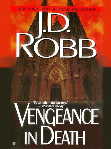 VENGEANCE IN DEATH (IN DEATH, BOOK #6) BY J.D. ROBB: BOOK REVIEW