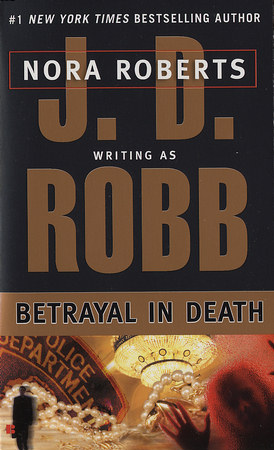 BETRAYAL IN DEATH (IN DEATH, BOOK #12) BY J.D. ROBB: BOOK REVIEW