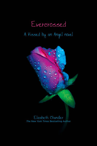 EVERCROSSED (KISSED BY AN ANGEL, BOOK #4) BY ELIZABETH CHANDLER: BOOK REVIEW