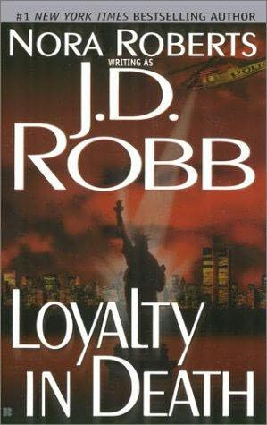 LOYALTY IN DEATH (IN DEATH, BOOK #9) BY J.D. ROBB: BOOK REVIEW