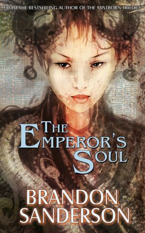 THE EMPEROR'S SOUL BY BRANDON SANDERSON: BOOK REVIEW