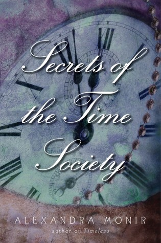 SECRETS OF THE TIME SOCIETY (TIMELESS, BOOK #1.5) BY ALEXANDRA MONIR: BOOK REVIEW