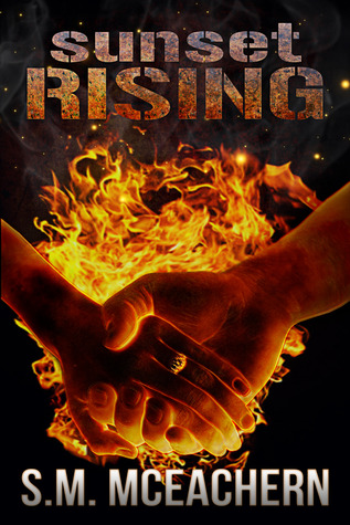 SUNSET RISING BY S.M. MCEACHERN: BOOK REVIEW