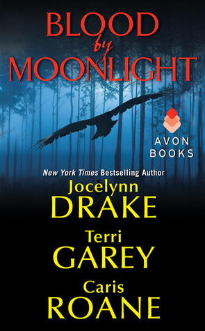 BLOOD BY MOONLIGHT BY JOCELYNN DRAKE, TERRI GAREY, & CARIS ROANE: BOOK REVIEW
