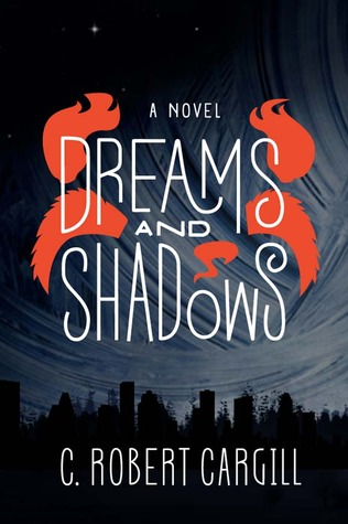 DREAMS AND SHADOWS BY C. ROBERT CARGILL: BOOK REVIEW