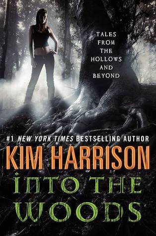 into-the-woods-tales-from-the-hollows-and-beyond-kim-harrison