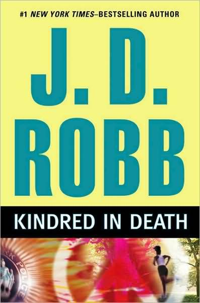 KINDRED IN DEATH (IN DEATH, BOOK #29) BY J.D. ROBB: BOOK REVIEW