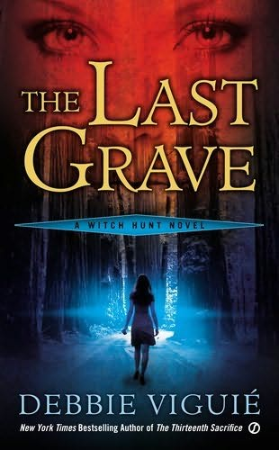 THE LAST GRAVE (WITCH HUNT, BOOK #2) BY DEBBIE VIGUIÉ: BOOK REVIEW